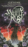 The White Rose (The Chronicle of the Black Company, #3)