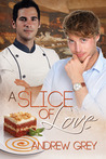 A Slice of Love by Andrew  Grey