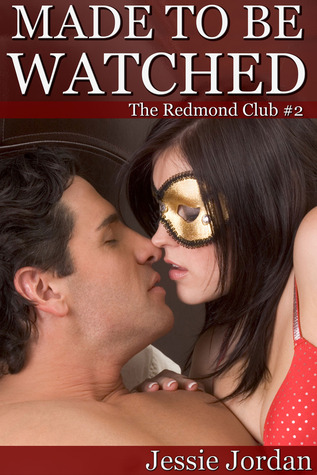 Made to be Watched (The Redmond Club, #2)