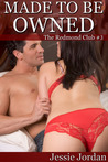 Made to be Owned (The Redmond Club, #3)