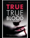 True True Blood: The depraved truth behind our most brutal vampire slayings