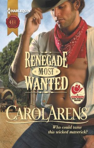 Renegade Most Wanted by Carol Arens