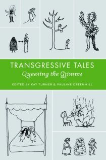Transgressive Tales: Queering the Grimms