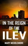 In the Reign of the Ilev (The Story Dimension Series #2)