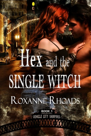 Hex and the Single Witch by Roxanne Rhoads