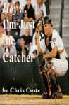 Hey... I'm Just The Catcher