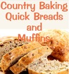 Country Baking Quick Breads and Muffins (Delicious Recipes)
