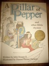 A Pillar of Pepper and other Bible Rhymes
