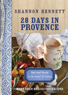 28 Days in Provence: Food and Family in the Heart of France