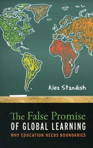 The False Promise of Global Learning: Why Education Needs Boundaries