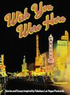 Wish You Were Here: Stories and Essays Inspired by Fabulous Las Vegas Postcards