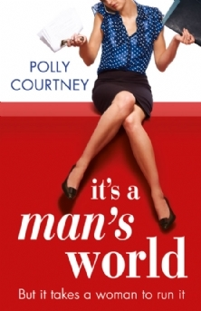 It's a Man's World by Polly Courtney