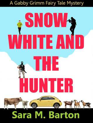 Snow White and the Hunter (A Gabby Grimm Fairy Tale Mystery, #1)