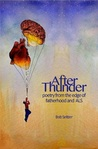 After Thunder: Poetry from the Edge of Fatherhood and ALS