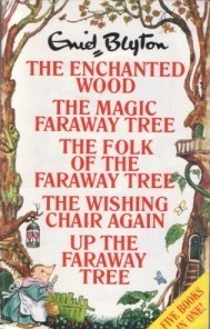 The Enchanted Wood, The Magic Faraway Tree, The Folk of The Faraway Tree, The Wishing Chair Again and Up The Faraway Tree