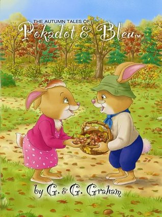 Search for The Autumn Tales of Pokadot and Bleu...