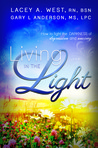 Living in the Light by Lacey A. West