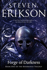 Forge of Darkness (The Kharkanas Trilogy #1)