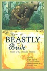 The Beastly Bride: Tales of the Animal People