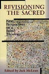 Revisioning the Sacred: Essays in Baha'i Theology