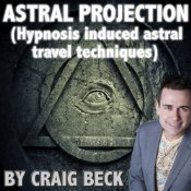 Astral Projection Hypnosis Induced Astral Travel Techniques