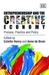 Entrepreneurship And The Creative Economy: Process, Practice And Policy