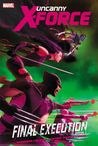 Uncanny X-Force, Volume 6:  Final Execution, Book 1