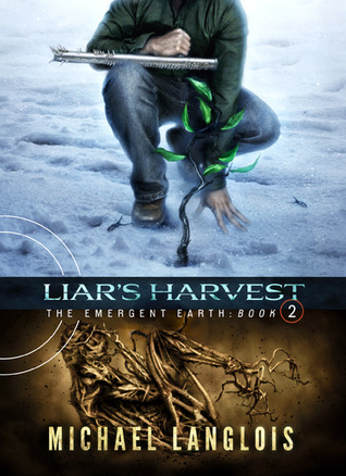 Liar's Harvest (The Emergent Earth #2)