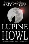 Lupine Howl: The Complete First Series