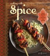 Cooking with Spice: From allspice to turmeric, easy recipes for international flavor