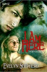 I Am Here (The Meteora Trilogy, #1)