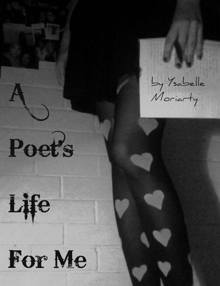 A Poet's Life For Me
