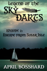 Escape from Susar Isle (Legend of the Sky Darts, #2)