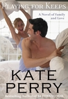 Playing for Keeps (Pillow Talk, #3)