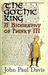 The Gothic King: A Biograph...