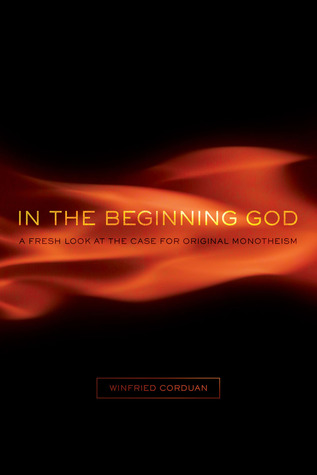 In the Beginning God: A Fresh Look at the Case for Original Monotheism