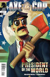 Axe Cop, Vol. 4: President of the World
