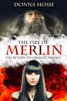 The Fire of Merlin (The Return to Camelot, #2)