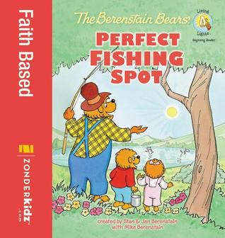 The Berenstain Bears' Perfect Fishing Spot by Stan Berenstain