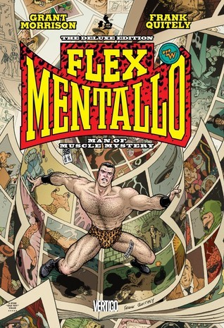 Flex Mentallo, Man of Muscle Mystery by Grant Morrison