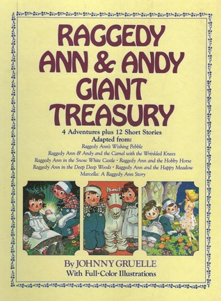 Raggedy Ann and Andy Giant Treasury: 4 Adventures Plus 12 Short Stories