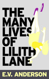 The Many Lives of Lilith Lane