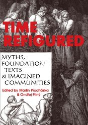 Time Refigured: Myths, Foundation Texts and Imagined Communities
