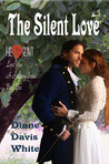 The Silent Love by Diane Davis White