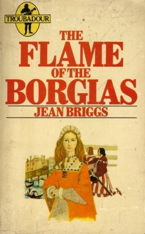 Flame of the Borgias (Troubadour Books)