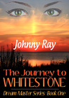 The Journey to Whitestone (Dream Master Series, #1)