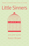 Little Sinners and Other Stories by Karen  Brown