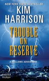 Trouble on Reserve (The Hollows, #10.5)