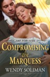 Compromising the Marquess (The Forsters, #1)