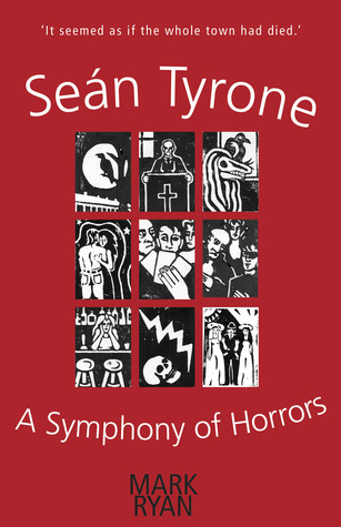 Seán Tyrone: A Symphony of Horrors